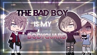 The Bad Boy Is My Bodyguard | Gacha Life Mini Movie | GLMM