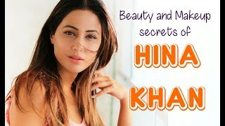 BEAUTY AND MAKEUP SECRETS OF HINA KHAN