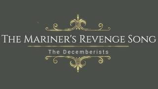 The Decemberists - The Mariner's Revenge Song (lyrics)
