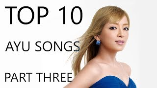 Cover images Top 10 Ayumi Hamasaki Songs (Part 3)
