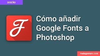 Cómo descargar las fuentes de Google Fonts para usar en Photoshop