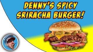 Denny's Spicy Sriracha Burger W/ Joeysworldtour! - Food Review!