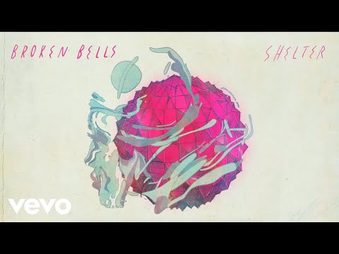 Broken Bells - Shelter (Official Audio) Mp3