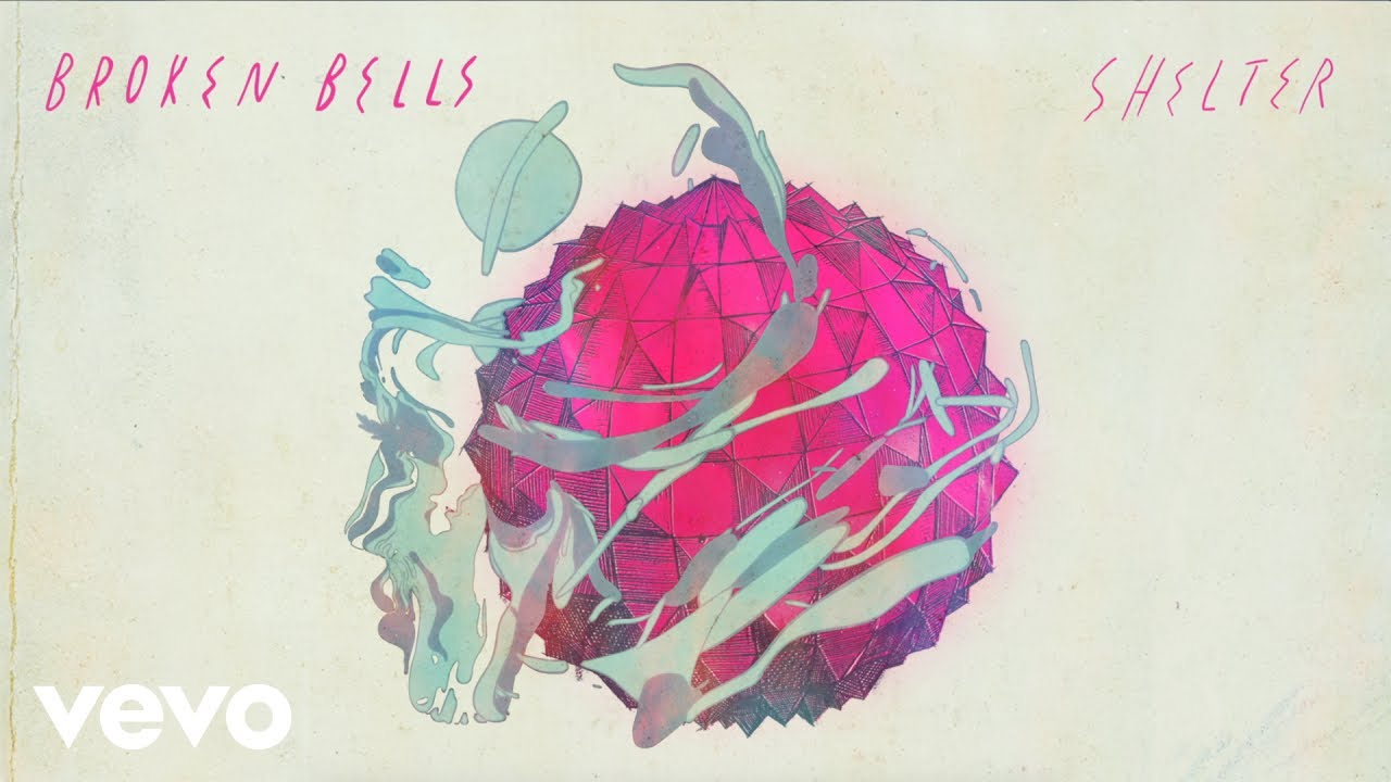Broken Bells - Shelter