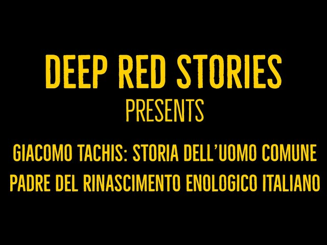 Deep Red Stories - Episodio 14: Giacomo Tachis il padre del rinascimento enologico italiano