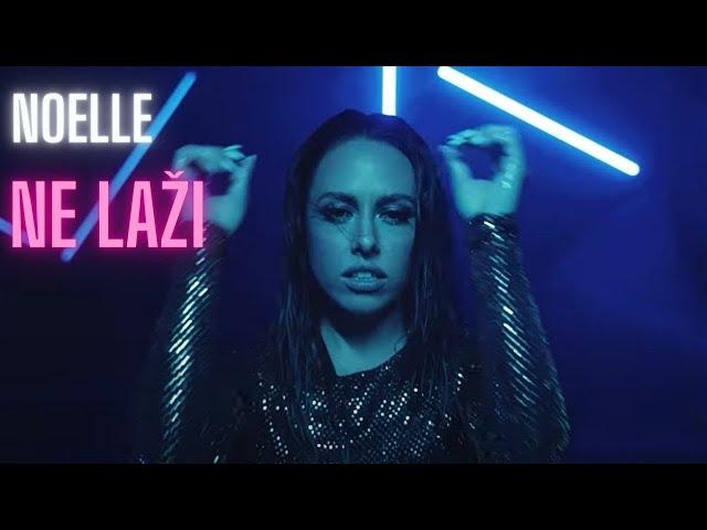NOELLE - Ne laži (Official Video)