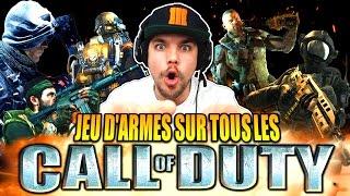 JEU D'ARMES SUR TOUS LES CALL OF DUTY !!!