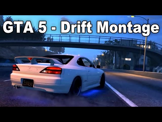 GTA 5 - Drift Montage  (Nissan Silvia s15)
