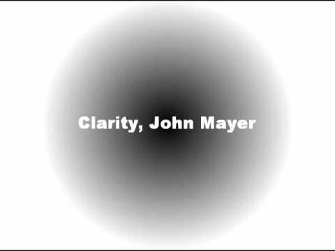Clarity-John Mayer, with lyrics