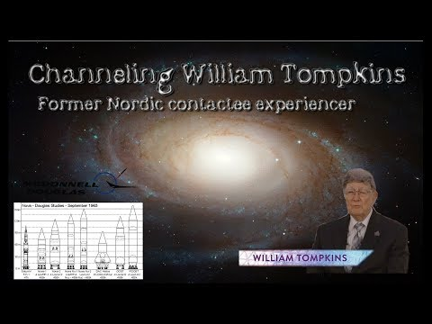Channeling William Tompkins - Former Nordic contactee experiencer