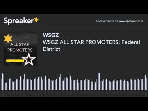 WSGZ ALL STAR PROMOTERS: Federal District