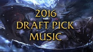LoL Musics - 2016 Season - Draft pick