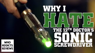 Doctor Who - Why I HATE the 12th Doctor