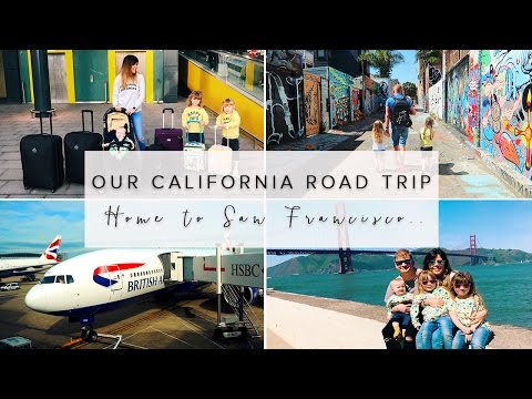 OUR CALIFORNIA ROAD TRIP (WITH KIDS): HOME TO SAN FRANCISCO