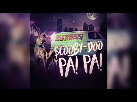 Dj Kass - Scooby Doo Pa' Pa (Aziel Wesley Remix 2018) +Free Download