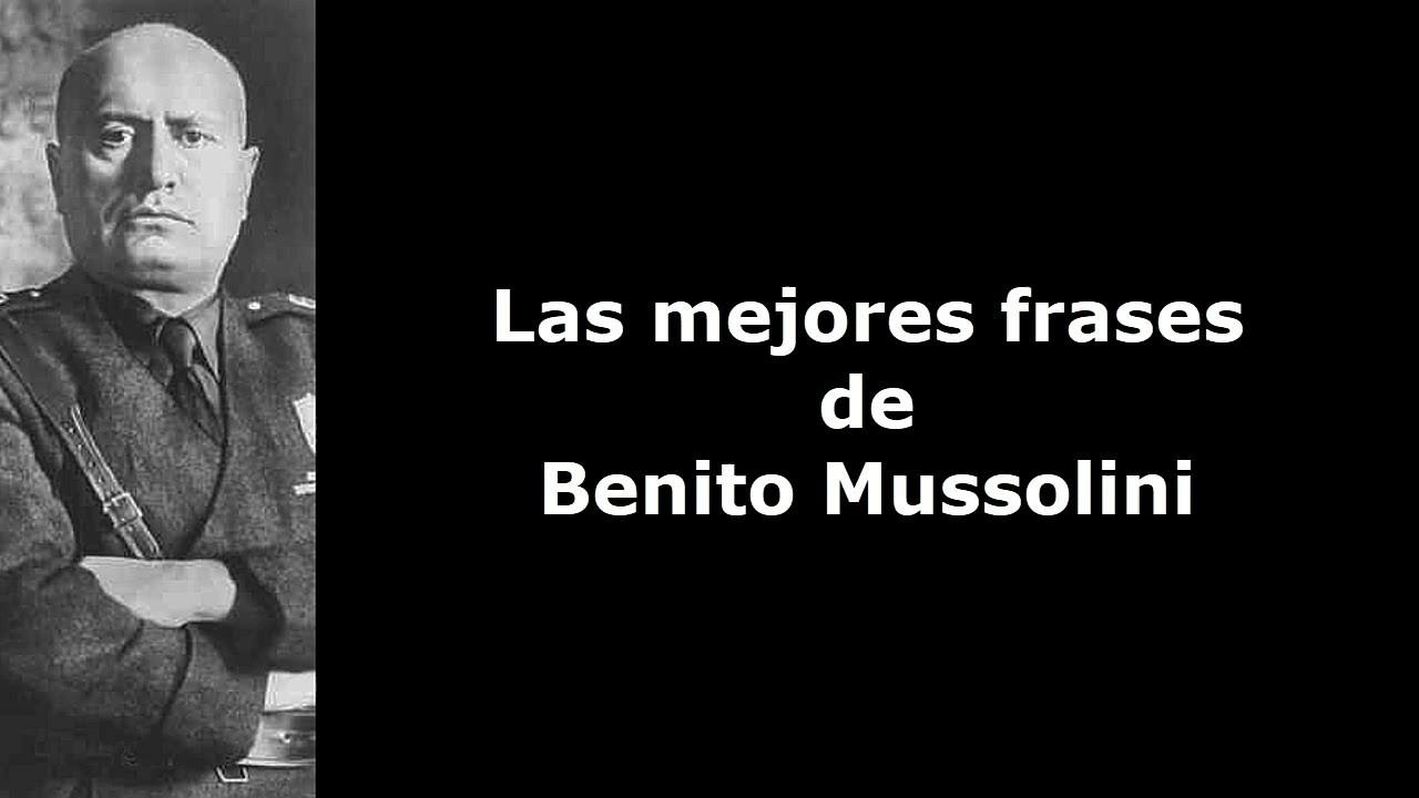 Frases Célebres De Benito Mussolini