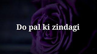 Do pal ki zindagi ❤ Very heart touching shayari ❤ Romantic hindi shayari