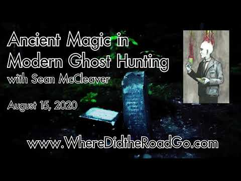 Ancient Magic In Modern Ghost Hunting - August 15, 2020