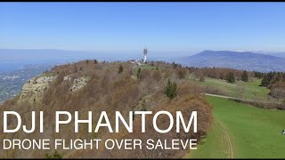 Flying DJI Phantom Drone over Saleve, Geneva (Mont Blanc & Alps TERRIFIC views)