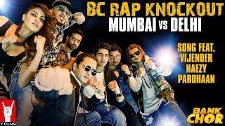 BC Rap Knockout: Mumbai vs Delhi | Extended Version | Bank Chor | Riteish | Vije …