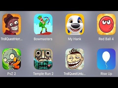 Troll Quest Horror 2,Bowmasters,My Hank,Red Ball 4,PVZ 2,Temple Run 2,Troll Unlucky,Rise Up