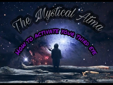 How to activate your third eye.(higher intuition, psychic abilities)
