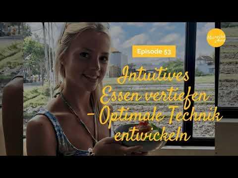 53: Intuitives Essen vertiefen – Wie Du eine optimale Technik entwickelst