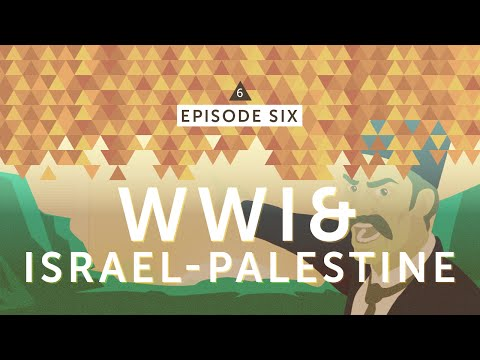 IsraelPalestine For Critical Thinkers: #6 WWI & Israel-Palestine