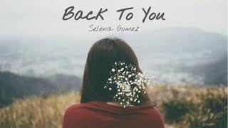 ○Back To You/回到你身旁 - Selena Gomez 中文歌詞字幕