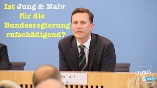 Ist Jung & Naiv in der BPK für die Bundesregierung rufschädigend?
