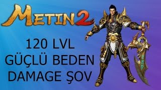 Repeat youtube video Metin2 120 lvl güçlü beden DAMAGE ŞOV