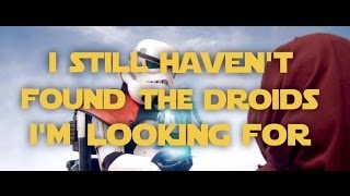 I Still Haven't Found the Droids I'm Looking For - A Star Wars / U2 Parody