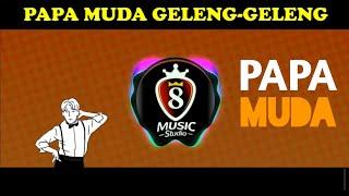 Download DJ PAPA MUDA GELENG GELENG KERINGETAN - VIRAL TIK TOK 2020