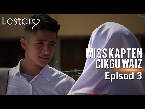 Lestary   Miss Kapten Cikgu Waiz   Episod 3