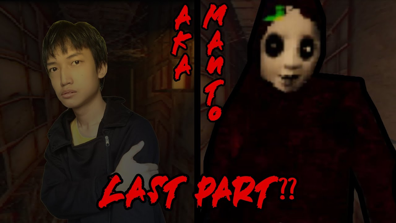 LAST PART?! | Aka Manto Indonesia | Part #6 - YouTube