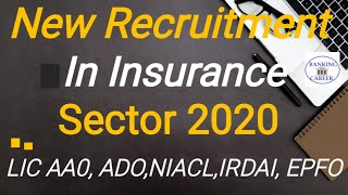 About New Recruitment in Insurance Sector 2020,LIC AA0, LIC ADO,NIACL,IRDAI,EPFO, ESIC