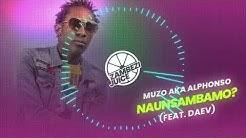 Muzo Aka Alphonso - Naunsambamo? (feat. Daev) | Zambezi Juice