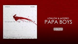 LOWLOW & MOSTRO - 05 - PAPA BOYS (LYRIC)