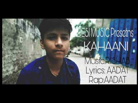 KAHAANI || DESI MUSIC || OFFICIAL VIDEO 2017