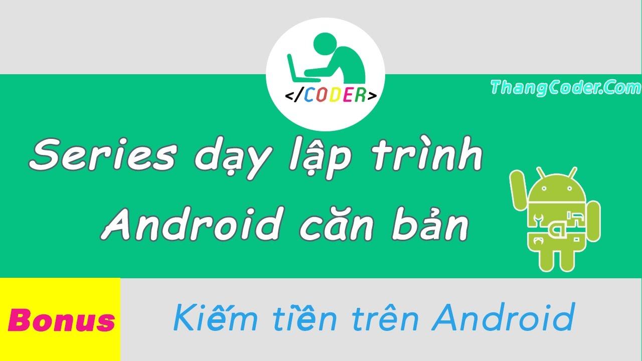 Hướng dẫn kiếm tiền trên ứng dụng Android