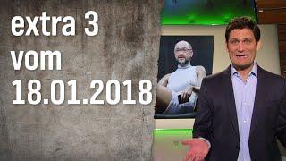 Extra 3 vom 18.01.2018