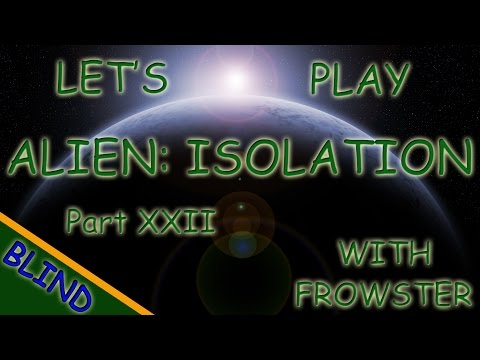 Let's Play Alien Isolation [BLIND] - Part 22 - Setting The Trap