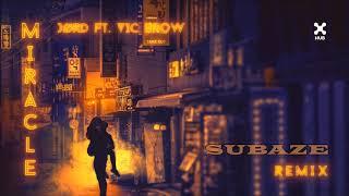JØRD ft  Vic Brow – Miracle (Subaze Remix)