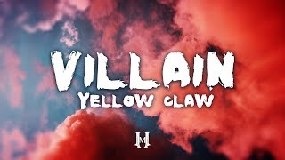 Video Yellow Claw - Villain feat. Valentina (Lyrics / Lyric Video) download MP3, 3GP, MP4, WEBM, AVI, FLV Mei 2018
