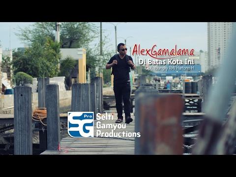 Alex Gamalama - Di Batas Kota Ini