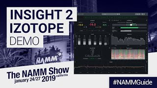 Insight 2 by iZotope | NAMM Show 2019