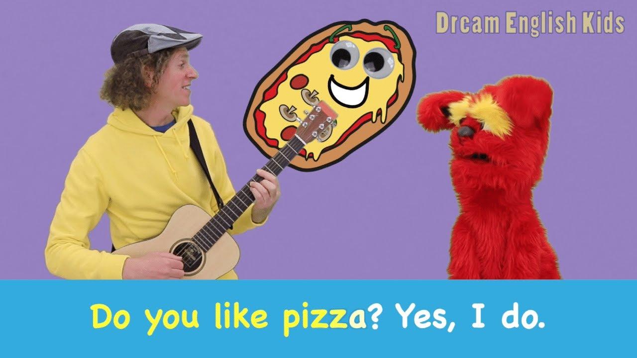 Do You Like Pizza? do-do-do | Dream English Kids Songs
