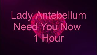 Lady Antebellum Need You Now 1 Hour