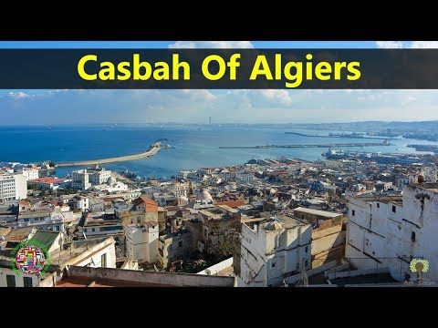 Best Tourist Attractions Places To Travel In Algeria | Casbah of Algiers Destination Spot