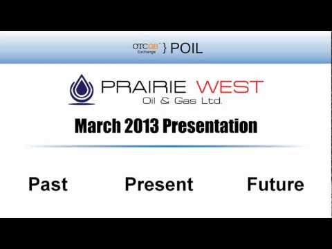 Prairie West Oil & Gas: March 2013 Update Presentation